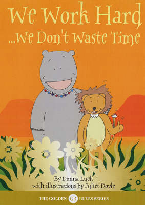 We Work Hard: We Don't Waste Time - Golden Rules S. (Paperback)