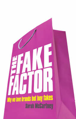 The Fake Factor: Why We Love Brands But Buy Fakes (Paperback)