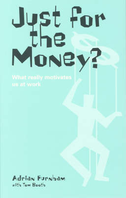 Just for the Money?: The True Role of Money in Our Lives (Paperback)