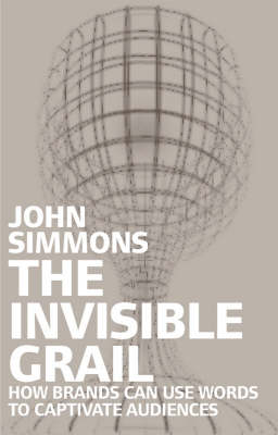 The Invisible Grail: How Brands Can Use Words to Engage with Audiences (Paperback)