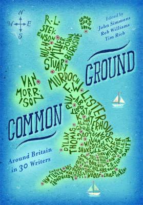 Common Ground: Around Britain with Thirty Writers (Paperback)