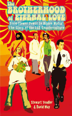 The Brotherhood of Eternal Love: From Flower Power to Hippie Mafia - The Story of the LSD Counterculture (Paperback)