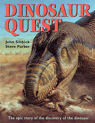 Dinosaur Quest: The Epic Story of the Discovery of the Dinosaur (Paperback)