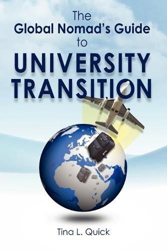 The Global Nomad's Guide to University Transition (Paperback)