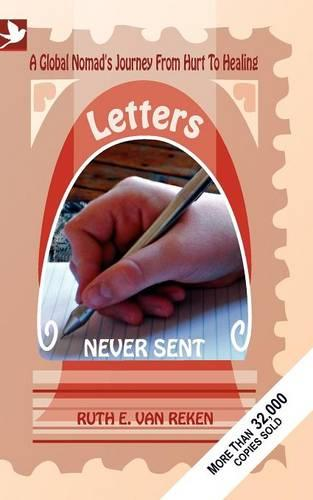 Letters Never Sent: A Global Nomad's Journey from Hurt to Healing (Paperback)