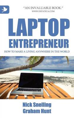 Laptop Entrepreneur: How to Make a Living Anywhere in the World (Paperback)