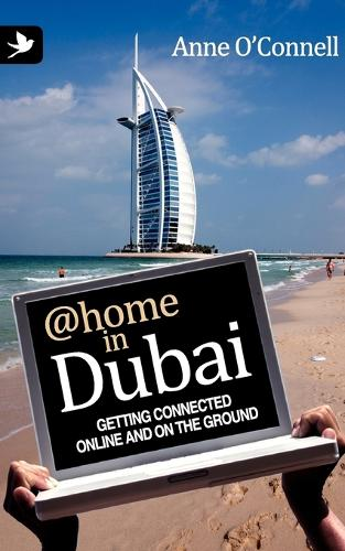 @home in Dubai: Getting Connected Online and on the Ground (Paperback)