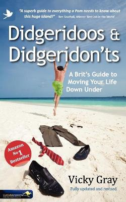 Didgeridoos and Didgeridon'ts: A Brit's Guide to Moving Your Life Down Under (Paperback)