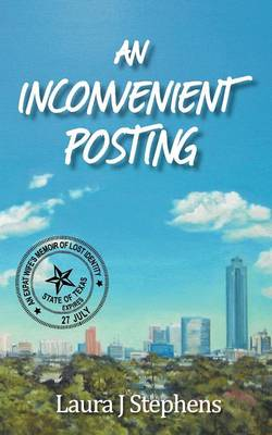 An Inconvenient Posting: An Expat Wife's Memoir of Lost Identity (Paperback)