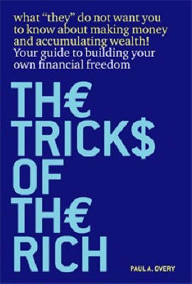The Tricks of the Rich: What They Don't Want You to Know About Making Money and Accumulating Wealth (Paperback)