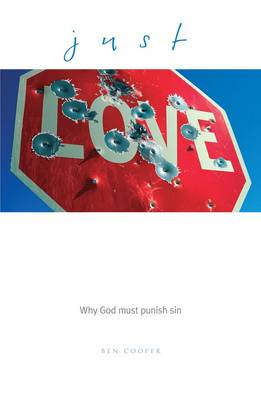 Just Love: Why God Must Punish Sin (Paperback)