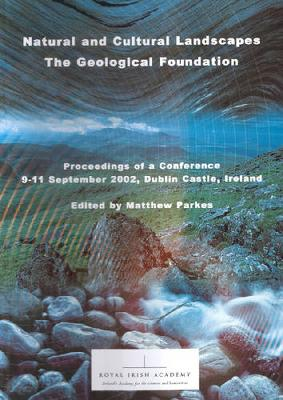 Natural and Cultural Landscapes: The Geological Foundation (Paperback)