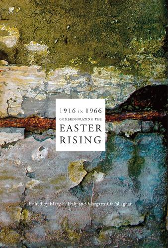 1916 in 1966: Commemorating the Easter Rising (Hardback)