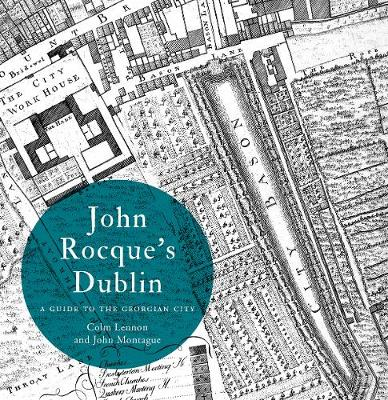 John Rocque's Dublin: a guide to the Georgian city (Paperback)