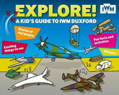 Explore! A Kid's Guide to IWM Duxford (Paperback)