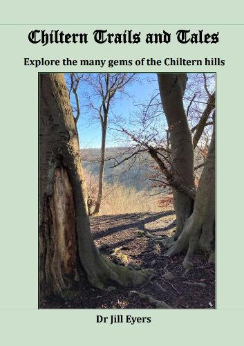Chiltern Trails and Tales: Explore the many gems of the Chiltern Hills (Paperback)