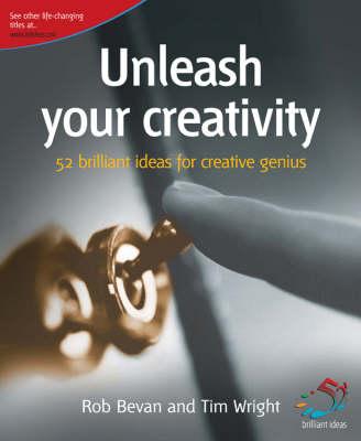 Unleash Your Creativity: Secrets of Creative Genius - 52 Brilliant Ideas (Paperback)