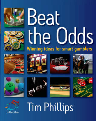 Beat the Odds: Winning Ideas for Smart Gamblers - 52 Brilliant Ideas (Paperback)
