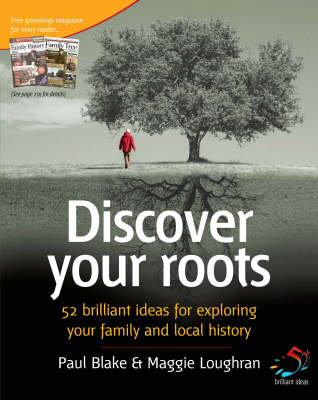 Discover Your Roots: 52 Brilliant Ideas for Exploring Your Heritage - 52 Brilliant Ideas