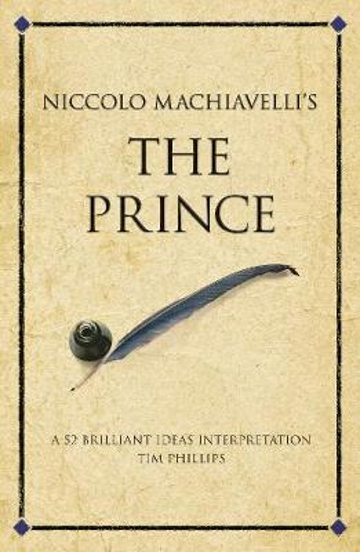 Niccolo Machiavelli's The Prince: A 52 brilliant ideas interpretation (Paperback)