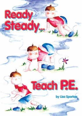 Ready Steady... Teach PE! (Spiral bound)