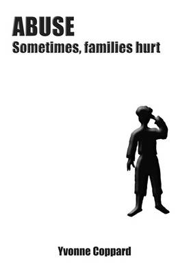 Abuse: Sometimes Families Hurt (Paperback)