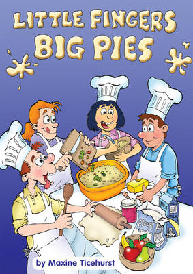 Little Fingers - Big Pies: A Cookery Book for Children (Spiral bound)