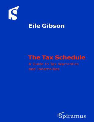 The Tax Schedule: Tax Warranties and Indemnities in the Sale and Purchase Agreement