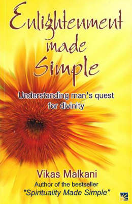 Enlightenment Made Simple: Understanding Man's Quest for Divinity (Paperback)