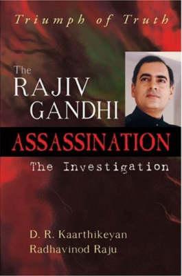 The Rajiv Gandhi Assassination: The Investigation (Hardback)