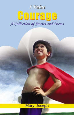I Value Courage: A Collection of Stories and Poems - I Value S. (Paperback)