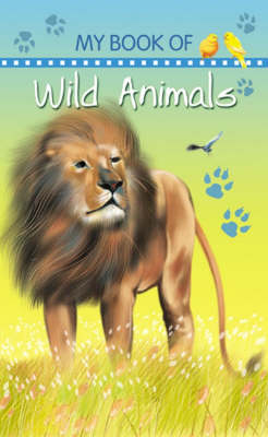Wild Animals - My Book of... (Board book)