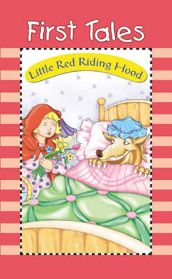 Little Red Riding Hood - First Tales S. (Board book)