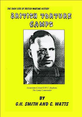 British Torture Camps: The Dark Side of British Wartime History (Paperback)