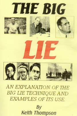 The Big Lie: An Explanation of the Big Lie Technique and Examples of Its Use (Paperback)