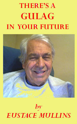 There's a Gulag in Your Future (Paperback)