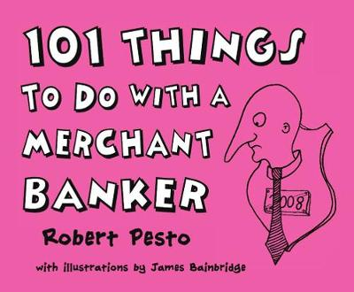 101 Things To Do With A Merchant Banker (Paperback)