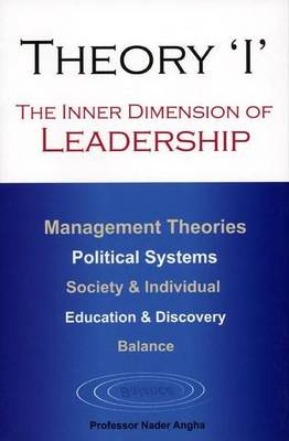 """Theory """"I"""": The Inner Dimension of Leadership (Paperback)"""
