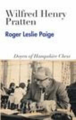Wilfred Henry Pratten: Doyen of Hampshire Chess (Paperback)