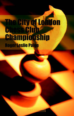 The City of London Chess Club Championship (Paperback)