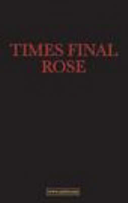 Times Final Rose: A Clandestine Prophecy (Paperback)