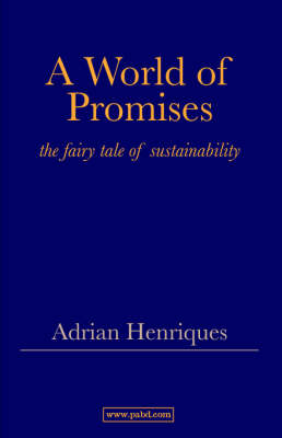A World of Promises: The Fairy Tale of Sustainability (Paperback)