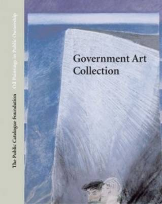 Oil Paintings in Public Ownership in the Government Art Collection (Hardback)