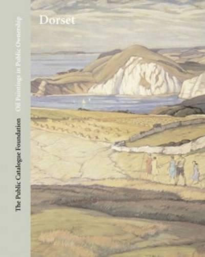 Oil Paintings in Public Ownership in Dorset (Hardback)