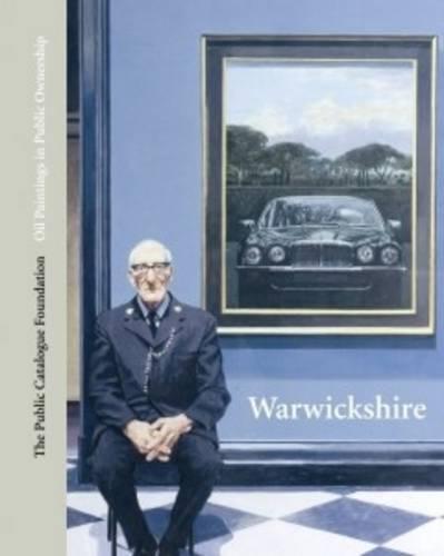 Oil Paintings in Public Ownership in Warwickshire (Hardback)