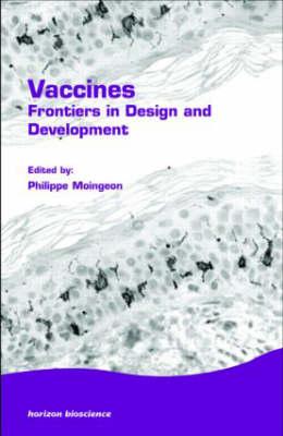 Vaccines: Frontiers in Design and Development (Hardback)