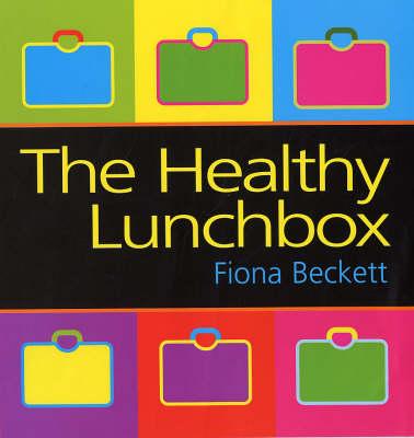 The Healthy Lunchbox (Hardback)