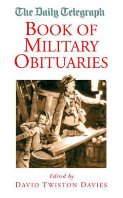 """The """"Daily Telegraph"""" Book of Military Obituaries (Paperback)"""