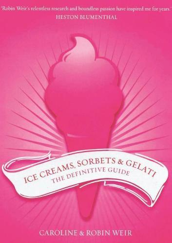 Ice Creams, Sorbets and Gelati (Hardback)