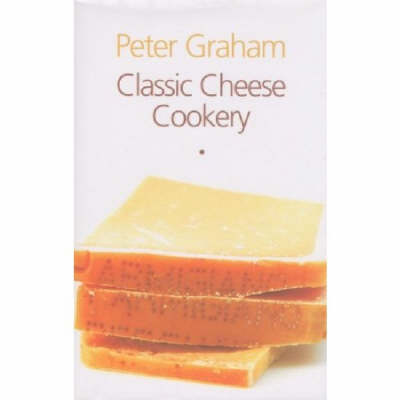 Classic Cheese Cookery (Paperback)
